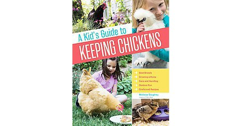 Kid's Guide to Keeping Chickens (Paperback) (Melissa Caughey) - image 1 of 1