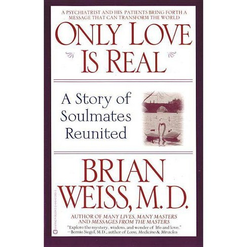 Only Love is Real - by  Brian Weiss (Paperback) - image 1 of 1
