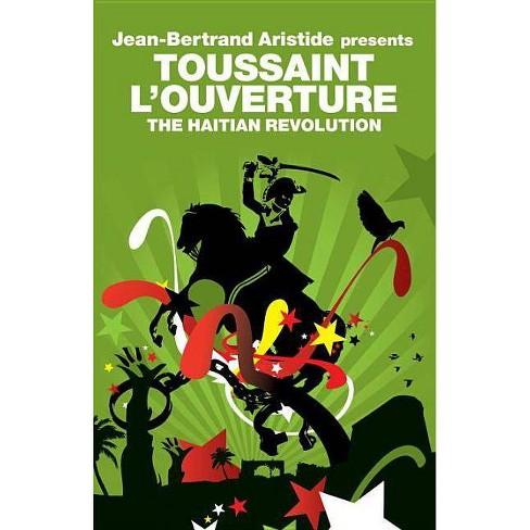 The Haitian Revolution - (Revolutions) by  Toussaint L'Ouverture (Paperback) - image 1 of 1