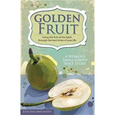 Golden Fruit - by  Julie Hale Maschhoff (Paperback) - image 1 of 1
