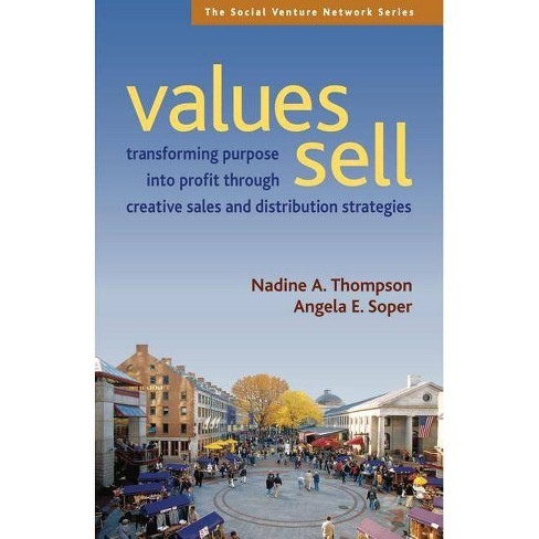 Values Sell - (Social Venture Network) by  Nadine A Thompson & Angela E Soper (Paperback) - image 1 of 1