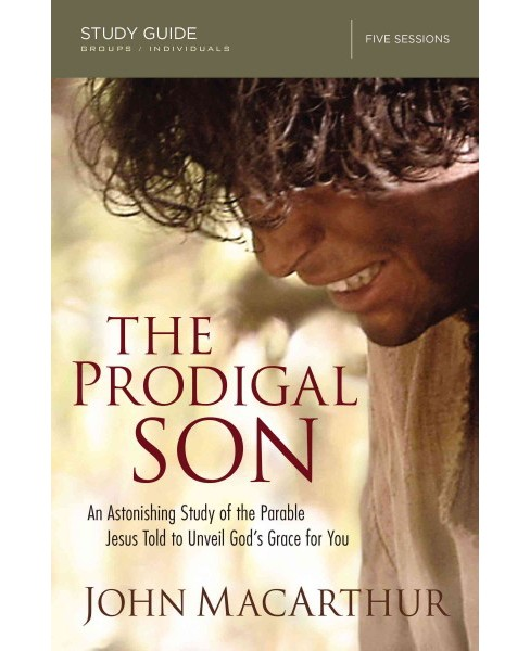 Prodigal Son : An Astonishing Study of the Parable Jesus Told to Unveil God's Grace for You, Groups and - image 1 of 1