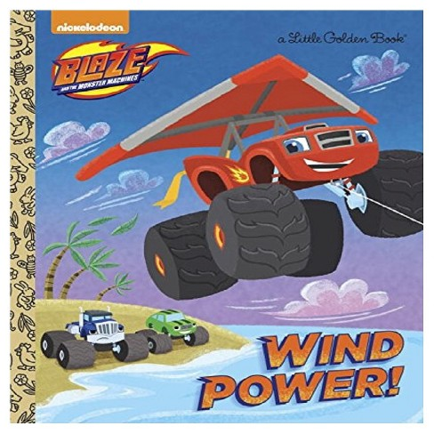 Wind Power! ( Little Golden Books: Blaze and the Monster Machines) (Hardcover) - image 1 of 1