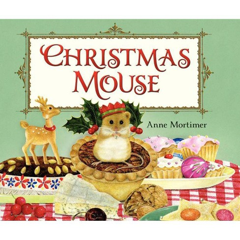Christmas Mouse - by  Anne Mortimer (Hardcover) - image 1 of 2