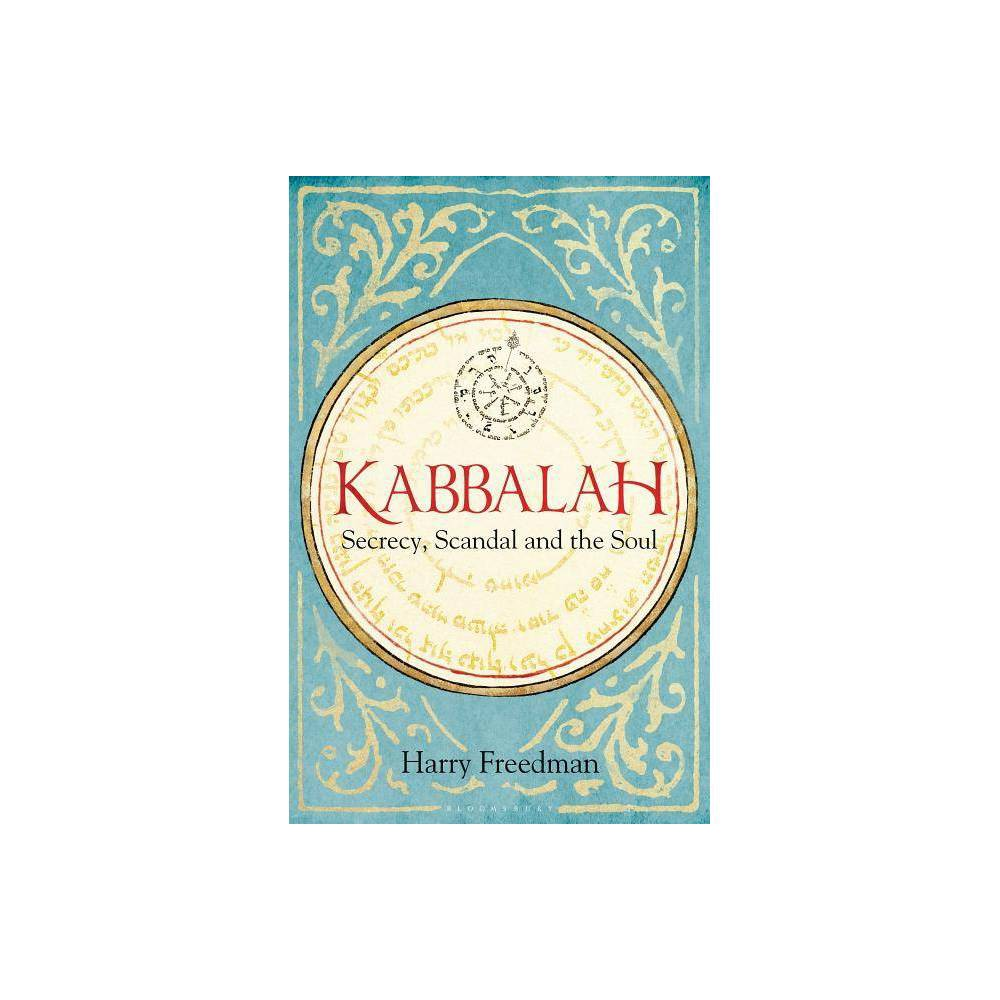 Kabbalah Secrecy Scandal And The Soul By Harry Freedman Hardcover