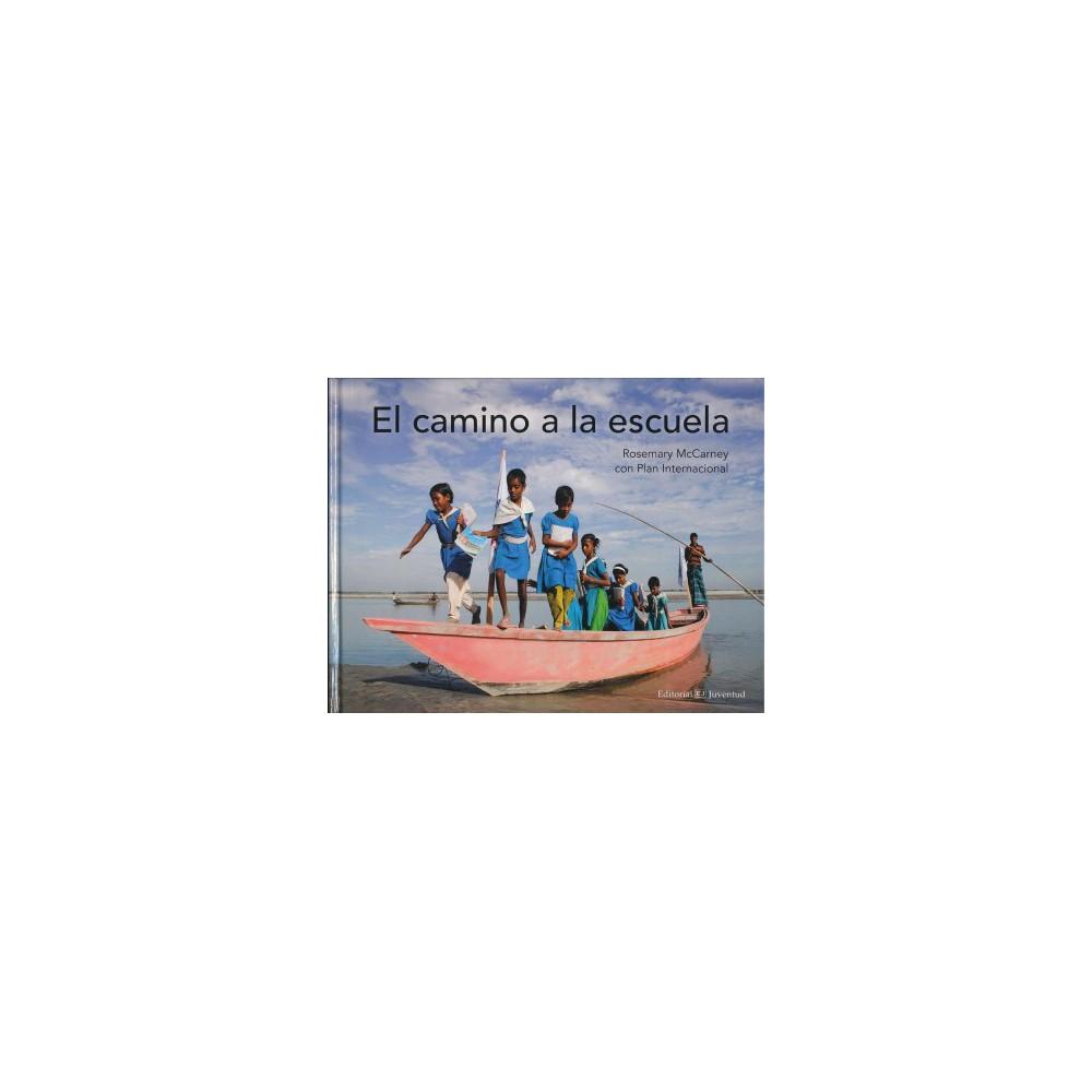 El camino a la escuela/ The Way to School (Hardcover) (Rosemary Mccarney)