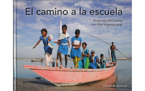 El camino a la escuela/ The Way to School (Hardcover) (Rosemary Mccarney) - image 1 of 1