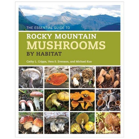 The Essential Guide to Rocky Mountain Mushrooms by Habitat - (Paperback) - image 1 of 1