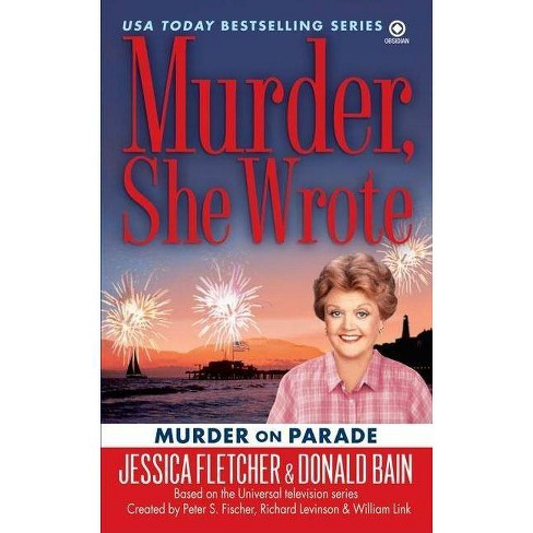 Murder, She Wrote: Murder on Parade - (Murder, She Wrote Mysteries) by  Jessica Fletcher & Donald Bain - image 1 of 1