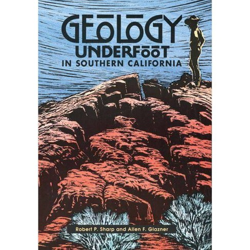 Geology Underfoot in Southern California - (Yes, Geology Underfoot) (Paperback) - image 1 of 1