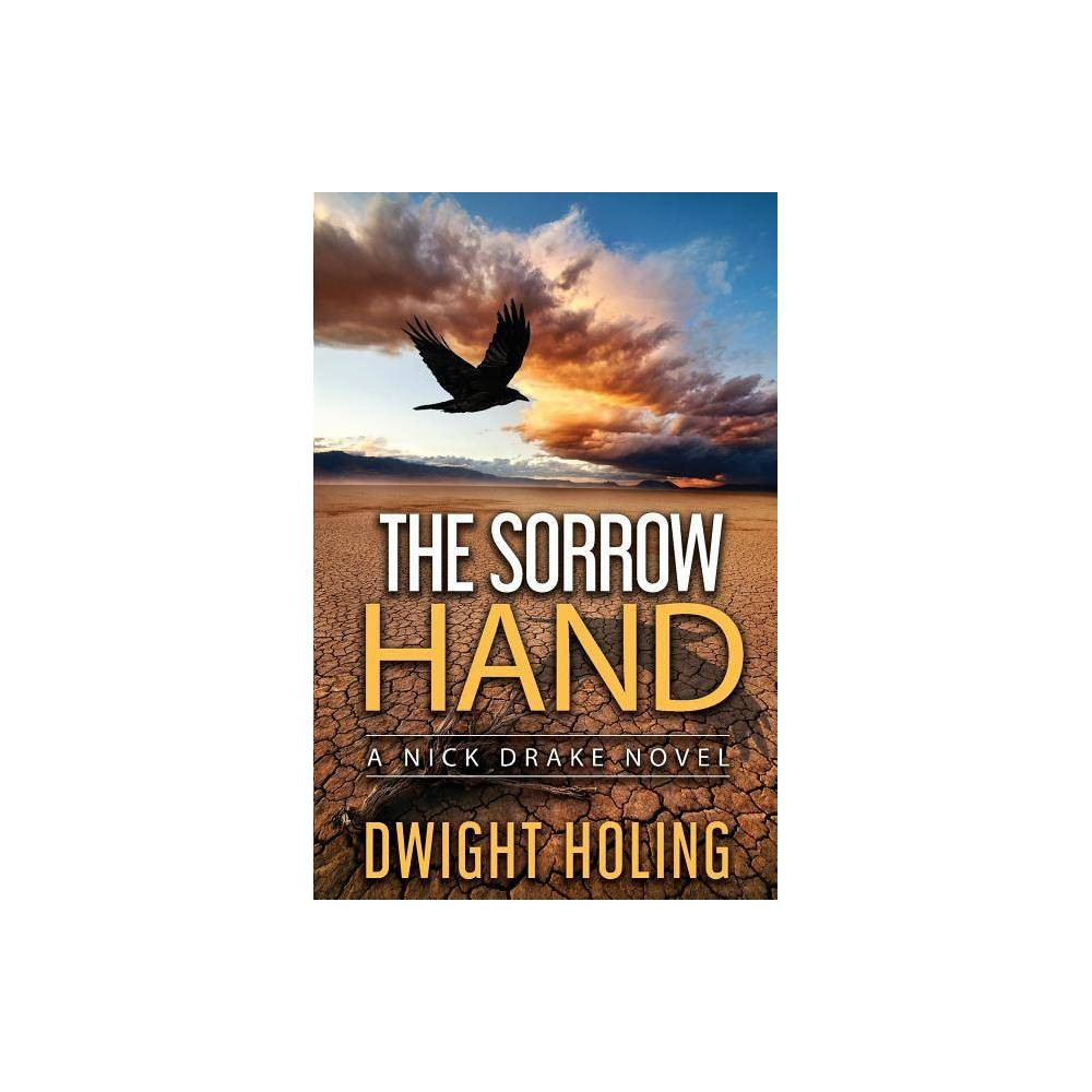 The Sorrow Hand Nick Drake Novel By Dwight Holing Paperback