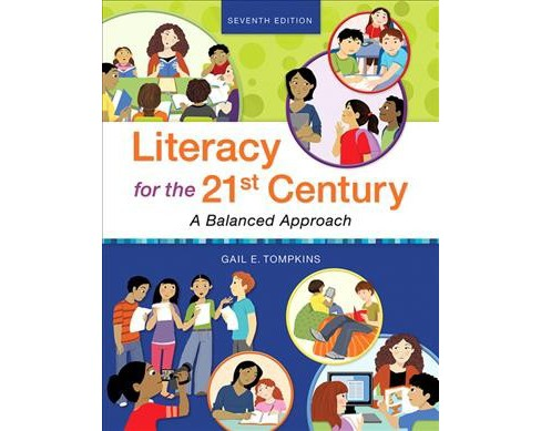 Literacy for the 21st Century : A Balanced Approach -  by Gail E. Tompkins (Paperback) - image 1 of 1