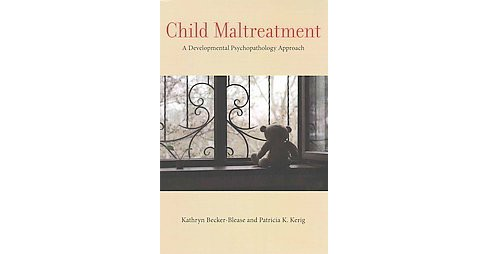 Child Maltreatment : A Developmental Psychopathology Approach (Paperback) (Kathryn Becker-Blease & - image 1 of 1