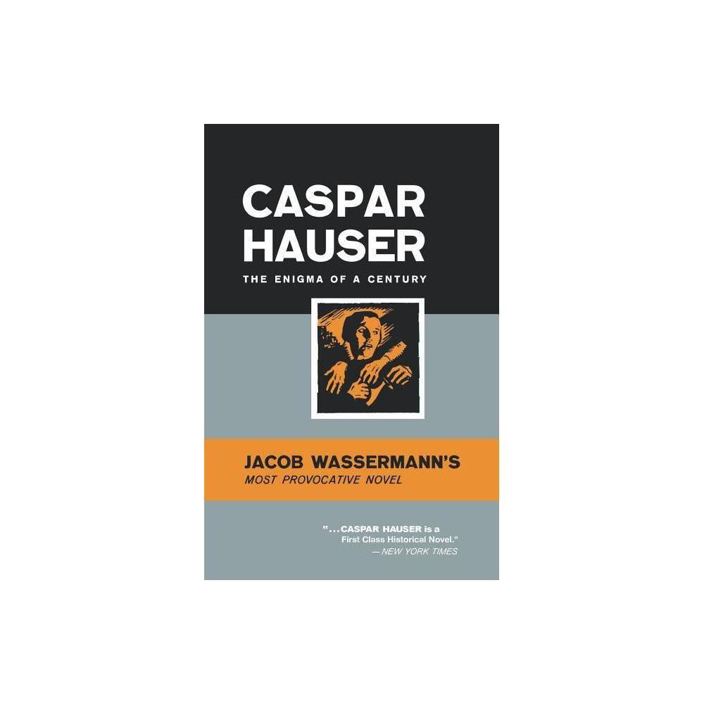 Caspar Hauser By Jakob Wassermann Paperback