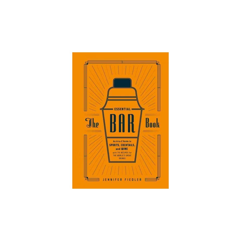 The Essential Bar Book (Hardcover) (Jennifer Fiedler)