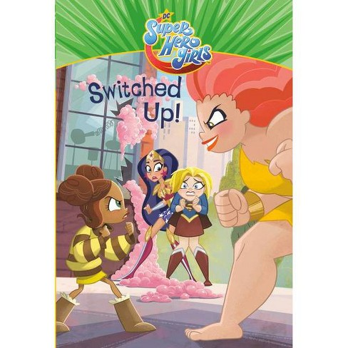 Switched Up! (DC Super Hero Girls) - by  Tess Sharpe & Gabriella Matta (Paperback) - image 1 of 1