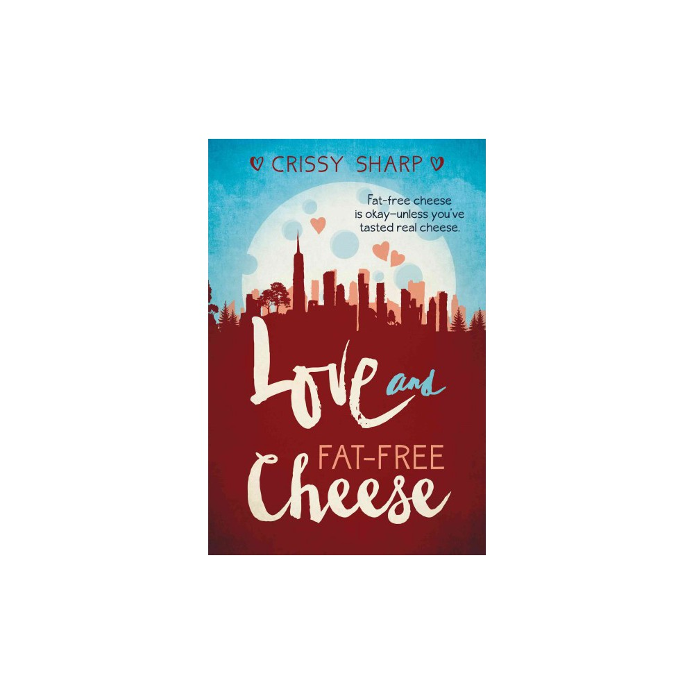 Love and Fat-free Cheese (Paperback) (Crissy Sharp)