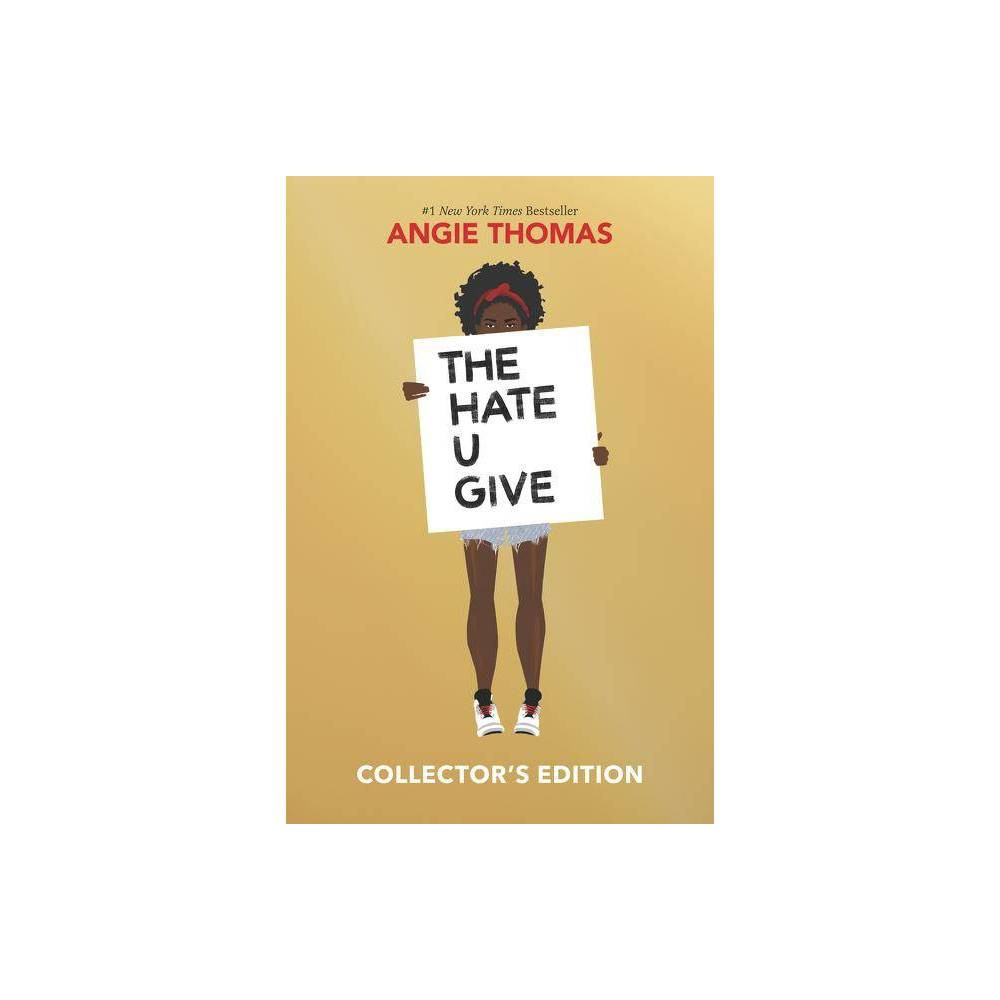 Hate U Give - Collectors Edition by Angie Thomas (Hardcover) Hate U Give - Collectors Edition by Angie Thomas (Hardcover)