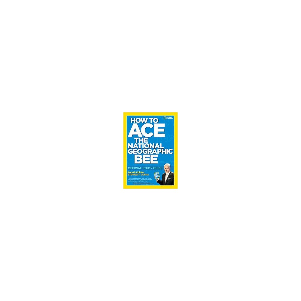 How to Ace the National Geographic Bee (Study Guide) (Paperback) (Stephen F. Cunha)