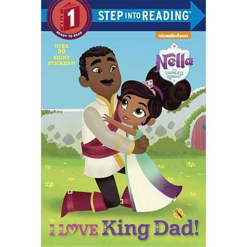 I Love King Dad (Nella the Princess Knight) (Paperback) - image 1 of 1