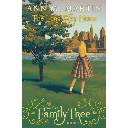 Family Tree #2: The Long Way Home - by  Ann M Martin (Hardcover) - image 1 of 1