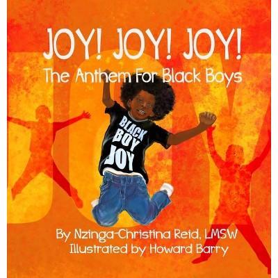 Joy! Joy! Joy! The Anthem for Black Boys - Large Print by Nzinga-Christina Reid (Hardcover)