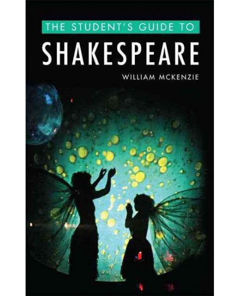 Student's Guide to Shakespeare (Paperback) (William Mckenzie) - image 1 of 1