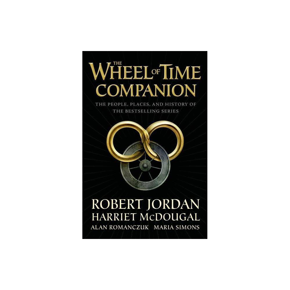 The Wheel Of Time Companion By Robert Jordan Harriet Mcdougal Alan Romanczuk Maria Simons Hardcover