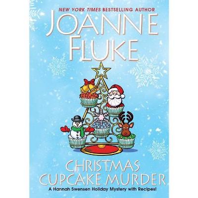 Christmas Cupcake Murder - (Hannah Swensen Mystery) by Joanne Fluke (Hardcover)