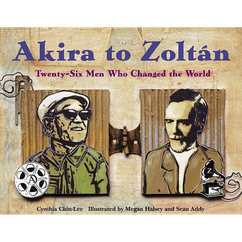 Akira to Zoltan - by  Cynthia Chin-Lee (Hardcover) - image 1 of 1