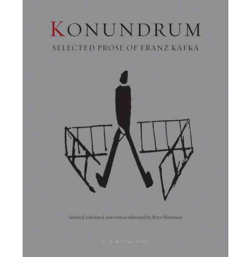 Konundrum : Selected Prose of Franz Kafka (Paperback) - image 1 of 1