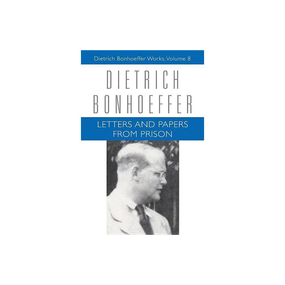 Letters And Papers From Prison Dietrich Bonhoeffer Works Hardcover By Dietrich Bonhoeffer Isabel Best John W De Gruchy Lisa E Dahill