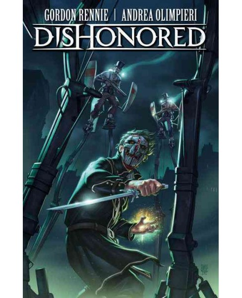 Dishonored : The Wyrmwood Deceit (Vol 1) (Paperback) (Gordon Rennie) - image 1 of 1