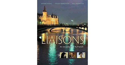 Liaisons : An Introduction to French (Bilingual) (Paperback) (Wynne Wong & Stacey Weber-feve & Bill - image 1 of 1