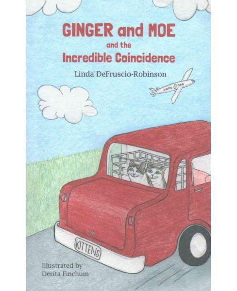Ginger and Moe and the Incredible Coincidence (Paperback) (Linda Defruscio-robinson) - image 1 of 1