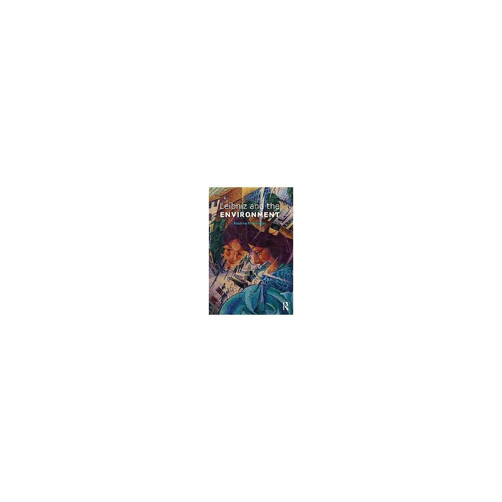 Leibniz and the Environment (Hardcover) (Pauline Phemister)