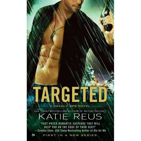 Targeted - (Deadly Ops Novel) by  Katie Reus (Paperback) - image 1 of 1