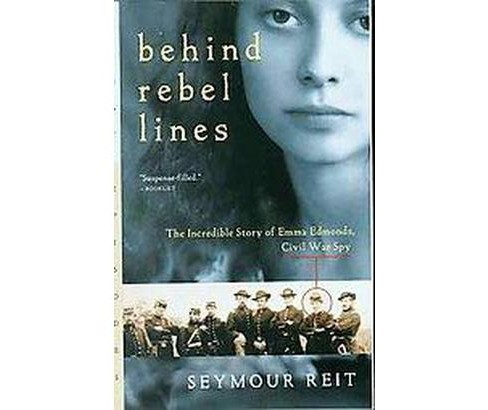 Behind Rebel Lines : The Incredible Story of Emma Edmonds, Civil War Spy (Reissue) (Paperback) (Seymour - image 1 of 1