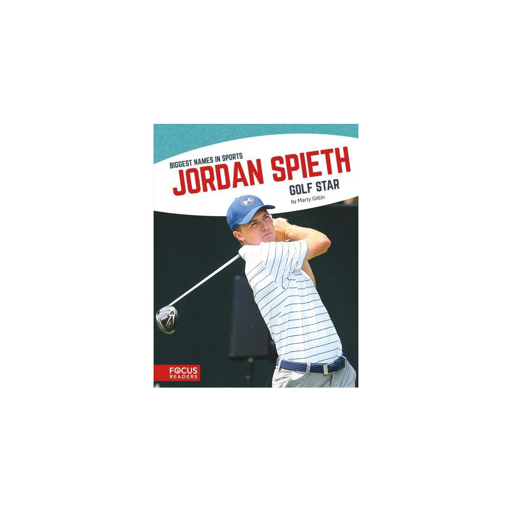 Jordan Spieth : Golf Star (Paperback) (Marty Gitlin)