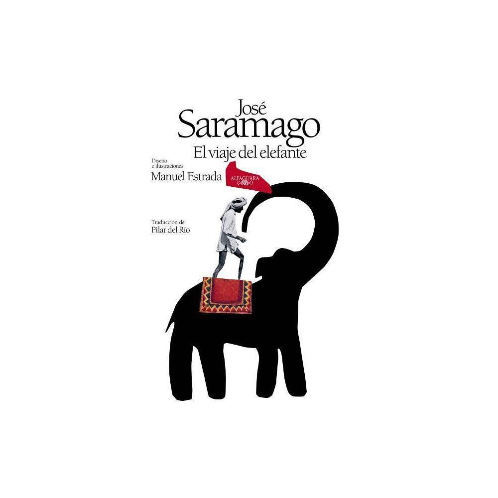 El Viaje Del Elefante Edici N Ilustrada 20 Aniversario Del Premio Nobel The Elefant S Journey Special Edition By Jose Saramago