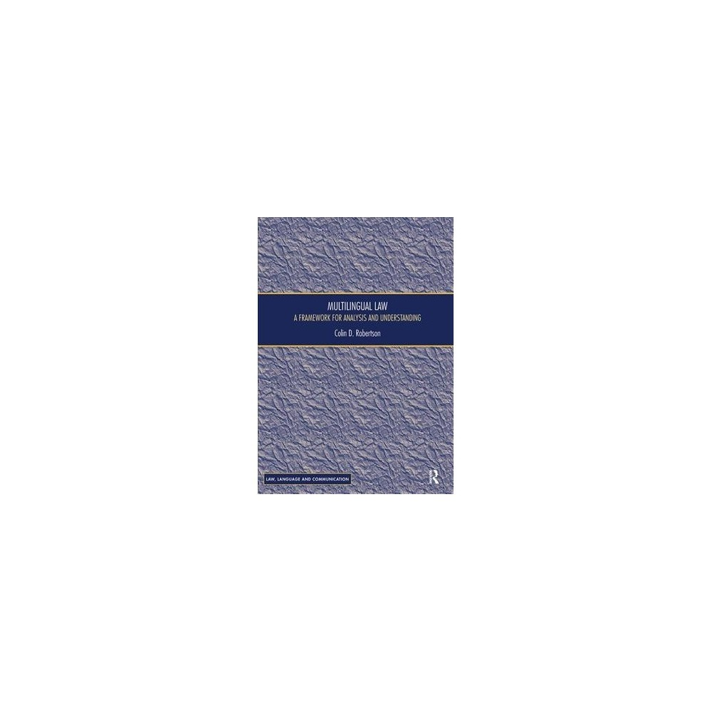 Multilingual Law : A Framework for Analysis and Understanding - Reprint by Colin D. Robertson