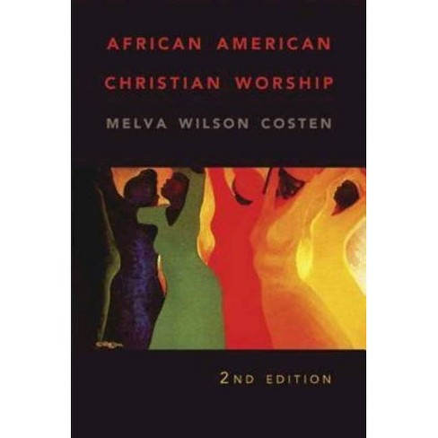 African American Christian Worship - by  Melva Wilson Costen (Paperback) - image 1 of 1