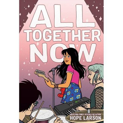 All Together Now - (Eagle Rock) by Hope Larson (Paperback)