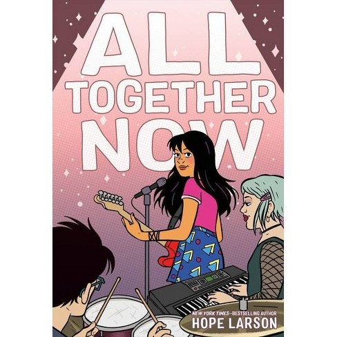 All Together Now - (Eagle Rock Series, 2) by  Hope Larson (Hardcover) - image 1 of 1