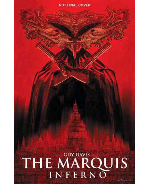 Marquis 1 : Inferno -  (Marquis) by Guy Davis (Hardcover) - image 1 of 1