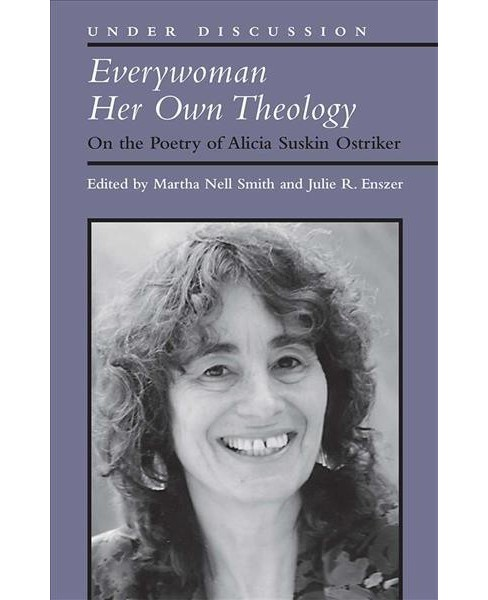 Everywoman Her Own Theology : On the Poetry of Alicia Suskin Ostriker -  (Paperback) - image 1 of 1