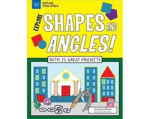 Explore Shapes and Angles! (Hardcover) (Jeanette Moore) - image 1 of 1