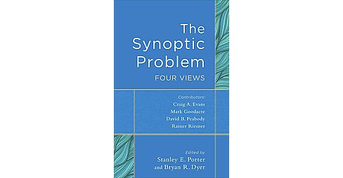 Synoptic Problem : Four Views (Paperback) - image 1 of 1