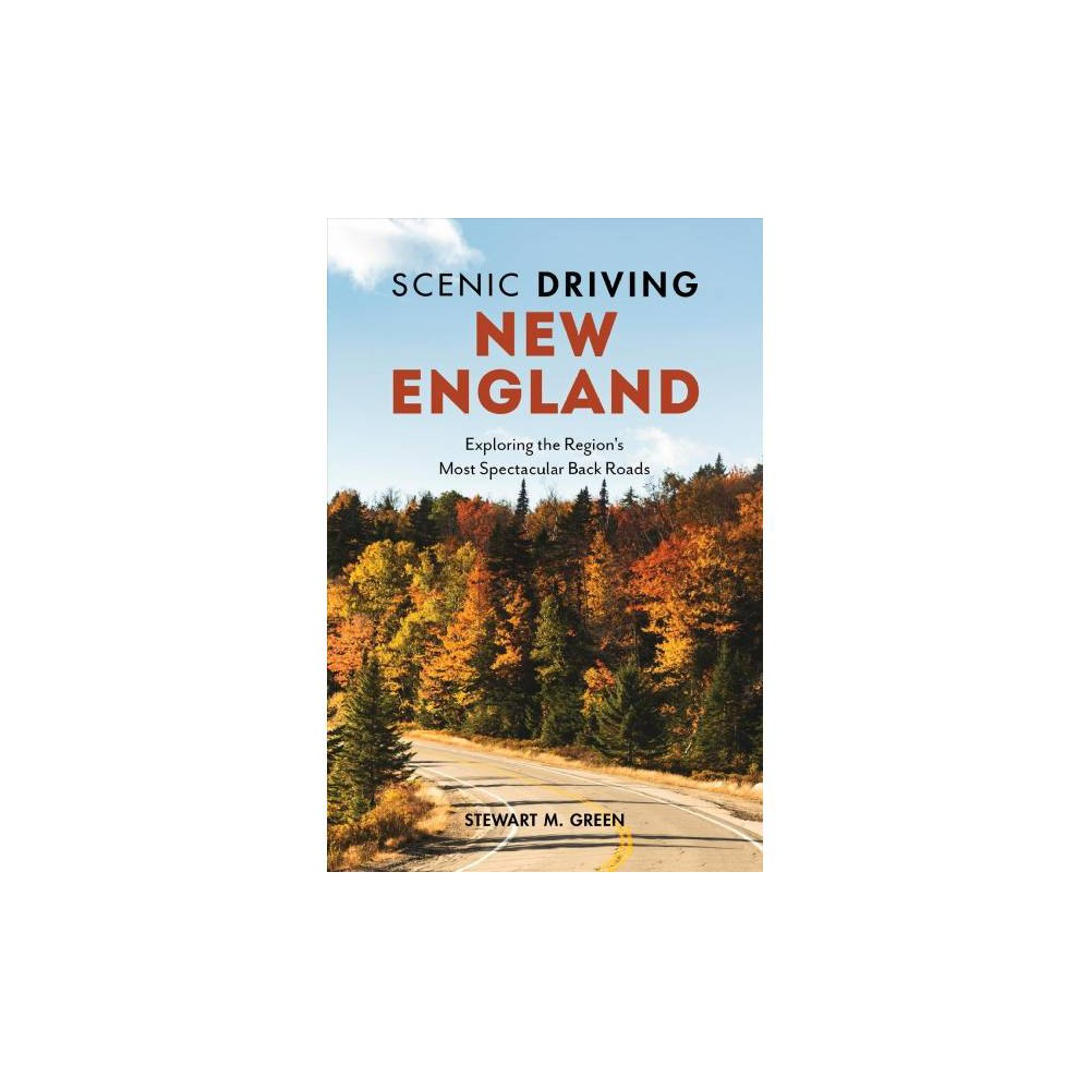 Scenic Driving New England : Exploring the Region's Most Spectacular Back Roads - 4 (Paperback)