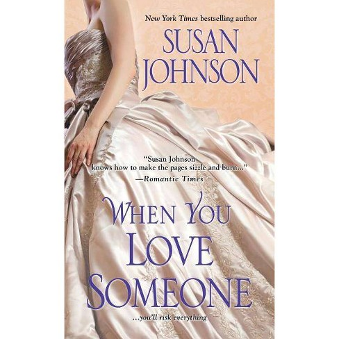 When You Love Someone - (Darley) by  Susan Johnson (Paperback) - image 1 of 1
